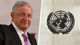 7 momentos de la relación entre la ONU y el Gobierno de López Obrador