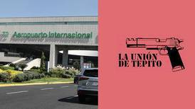 Balacera en el AICM: la Unión Tepito ya se dedica a ejecuciones por encargo