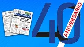 40 aniversario de El Financiero: Una historia junto a ti